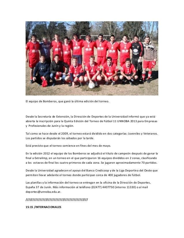 El equipo de Bomberos, que ganó la última edición del torneo.Desde la Secretaría de Extensión, la Dirección de Deportes de...