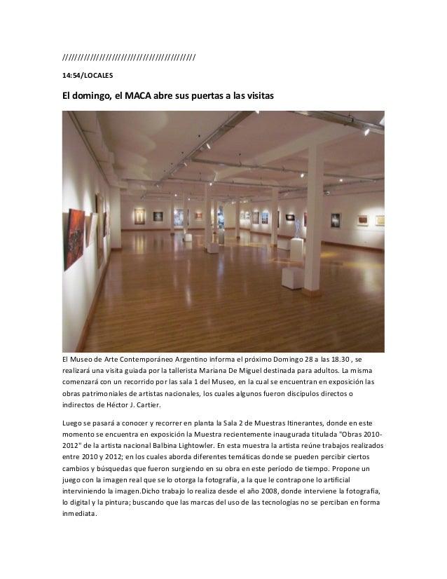 ///////////////////////////////////////////14:54/LOCALESEl domingo, el MACA abre sus puertas a las visitasEl Museo de Arte...