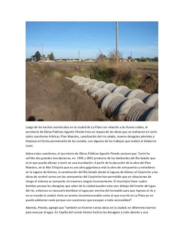 Luego de los hechos acontecidos en la ciudad de La Plata con relación a las lluvias caídas, elsecretario de Obras Públicas...