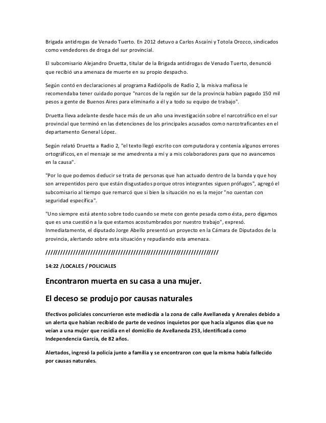 Brigada antidrogas de Venado Tuerto. En 2012 detuvo a Carlos Ascaíni y Totola Orozco, sindicadoscomo vendedores de droga d...