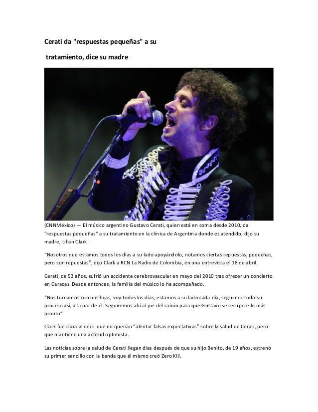 """Cerati da """"respuestas pequeñas"""" a sutratamiento, dice su madre(CNNMéxico) — El músico argentino Gustavo Cerati, quien está..."""