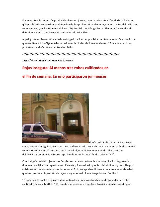El menor, tras la detención producida el mismo jueves, compareció ante el fiscal Alvite Galantequien solicitó la conversió...