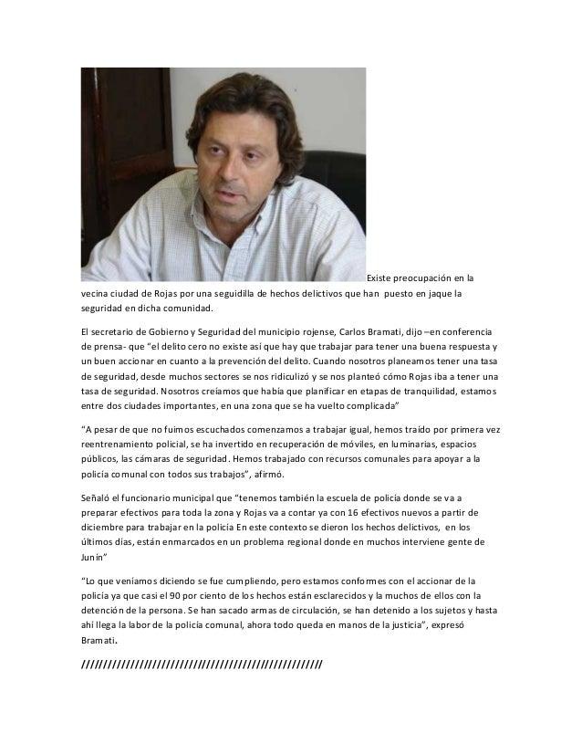 Existe preocupación en lavecina ciudad de Rojas por una seguidilla de hechos delictivos que han puesto en jaque lasegurida...