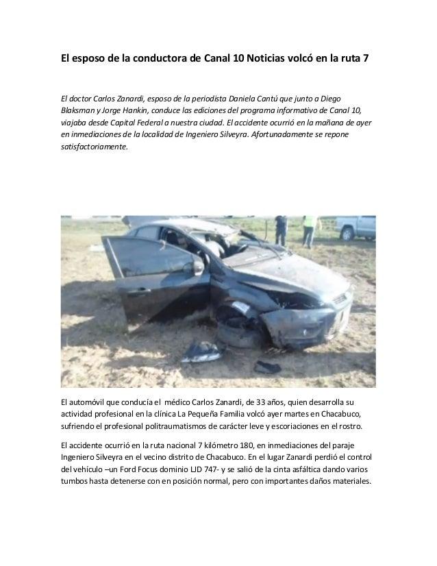 El esposo de la conductora de Canal 10 Noticias volcó en la ruta 7El doctor Carlos Zanardi, esposo de la periodista Daniel...