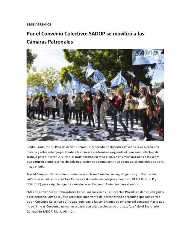 15:33 / GREMIOSPor el Convenio Colectivo: SADOP se movilizó a lasCámaras PatronalesContinuando con su Plan de Acción Gremi...