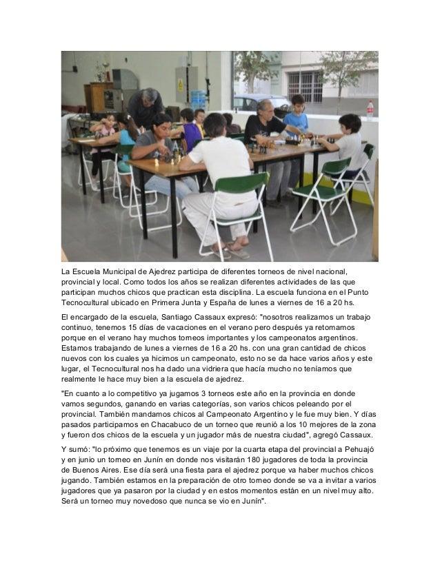 La Escuela Municipal de Ajedrez participa de diferentes torneos de nivel nacional,provincial y local. Como todos los años ...