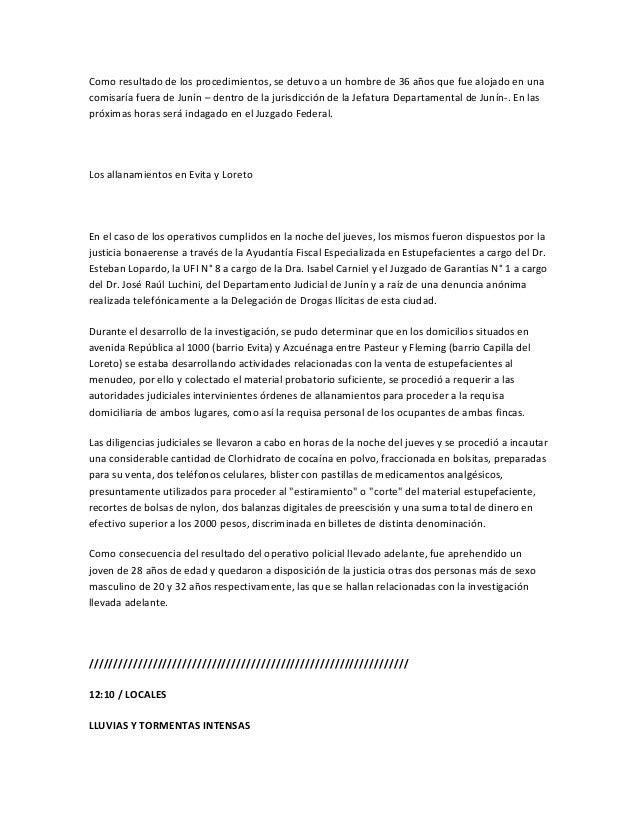 Como resultado de los procedimientos, se detuvo a un hombre de 36 años que fue alojado en unacomisaría fuera de Junín – de...
