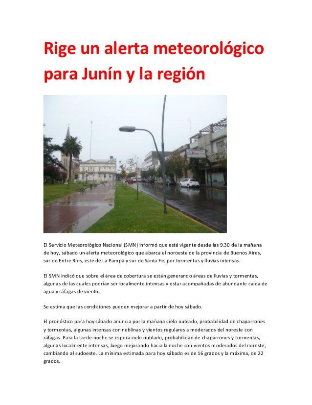 Rige un alerta meteorológicopara Junín y la regiónEl Servicio Meteorológico Nacional (SMN) informó que está vigente desde ...