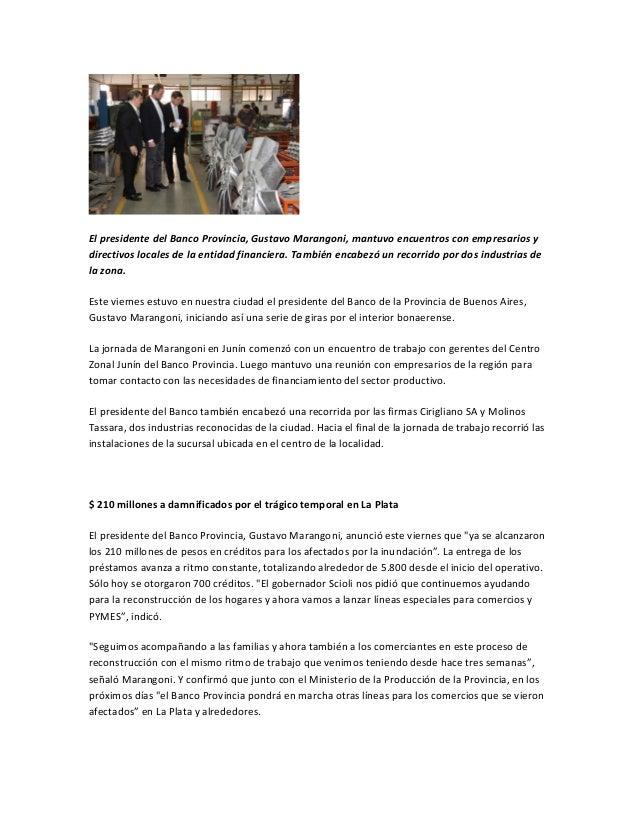 El presidente del Banco Provincia, Gustavo Marangoni, mantuvo encuentros con empresarios ydirectivos locales de la entidad...