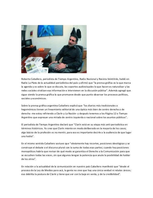 Roberto Caballero, periodista de Tiempo Argentino, Radio Nacional y Revista Veintitrés, habló enRadio La Plata de la actua...