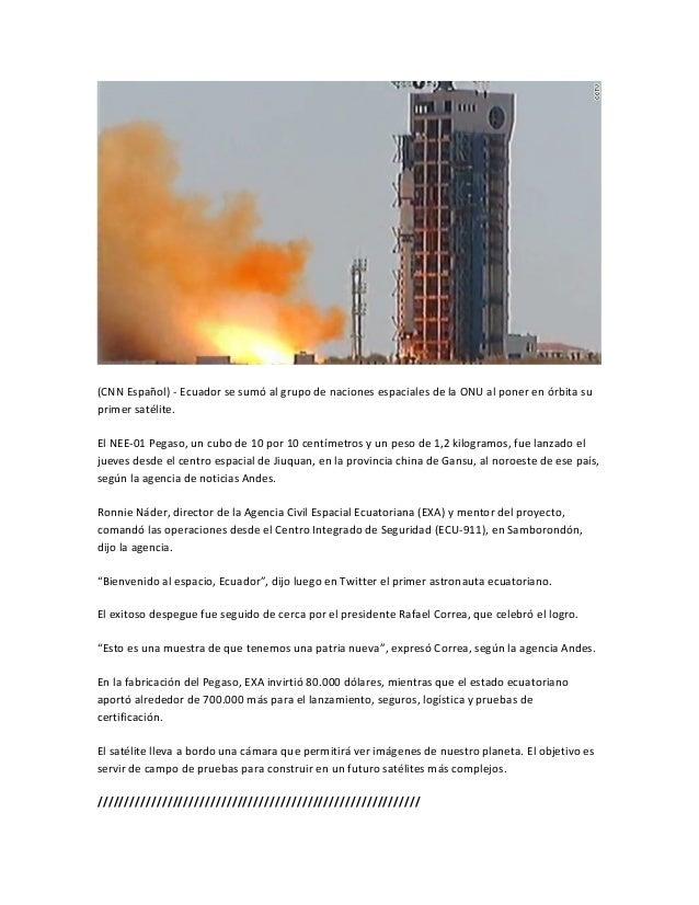 (CNN Español) - Ecuador se sumó al grupo de naciones espaciales de la ONU al poner en órbita suprimer satélite.El NEE-01 P...