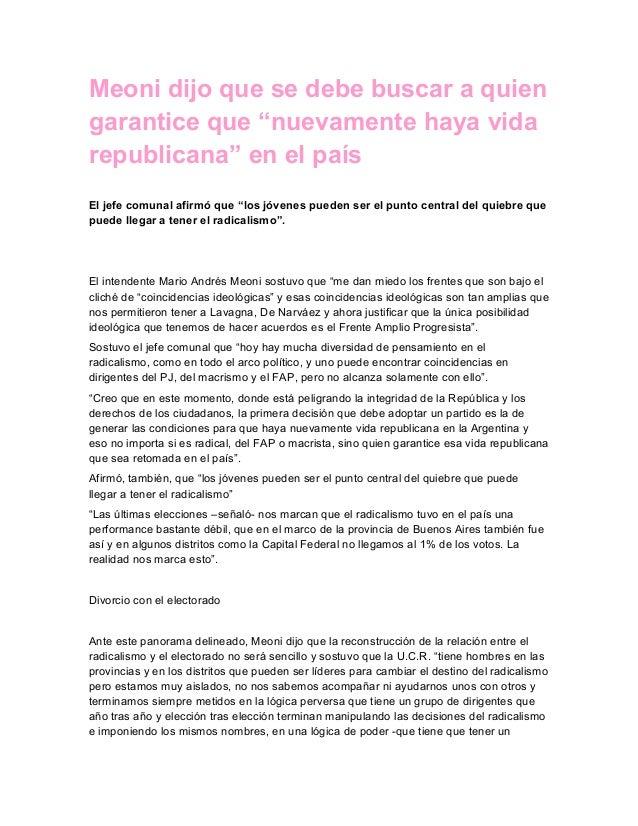 """Meoni dijo que se debe buscar a quiengarantice que """"nuevamente haya vidarepublicana"""" en el paísEl jefe comunal afirmó que ..."""