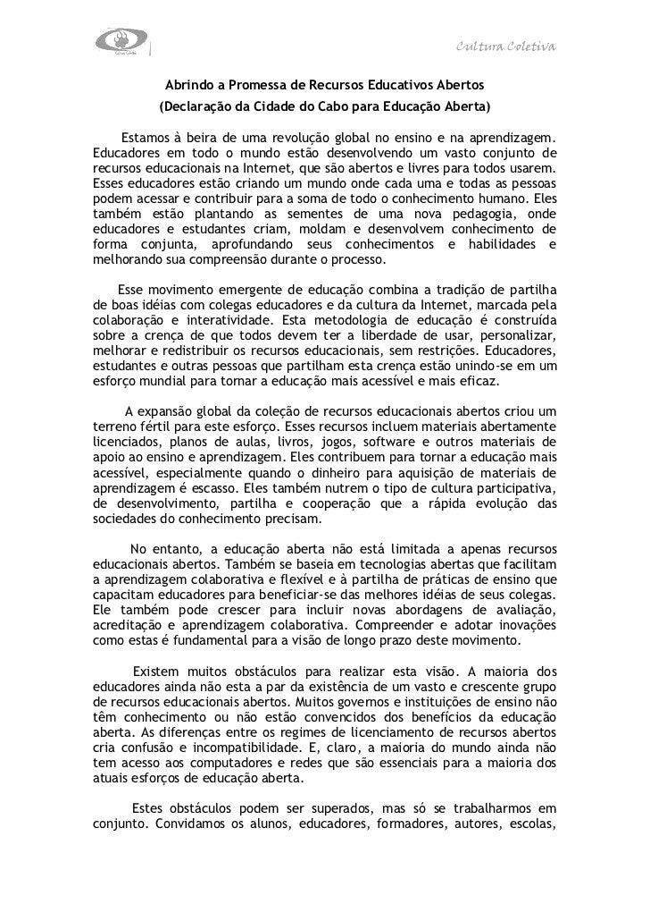 Cultura Coletiva            Abrindo a Promessa de Recursos Educativos Abertos           (Declaração da Cidade do Cabo para...