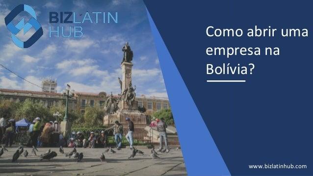 Como abrir uma empresa na Bol�via? www.bizlatinhub.com