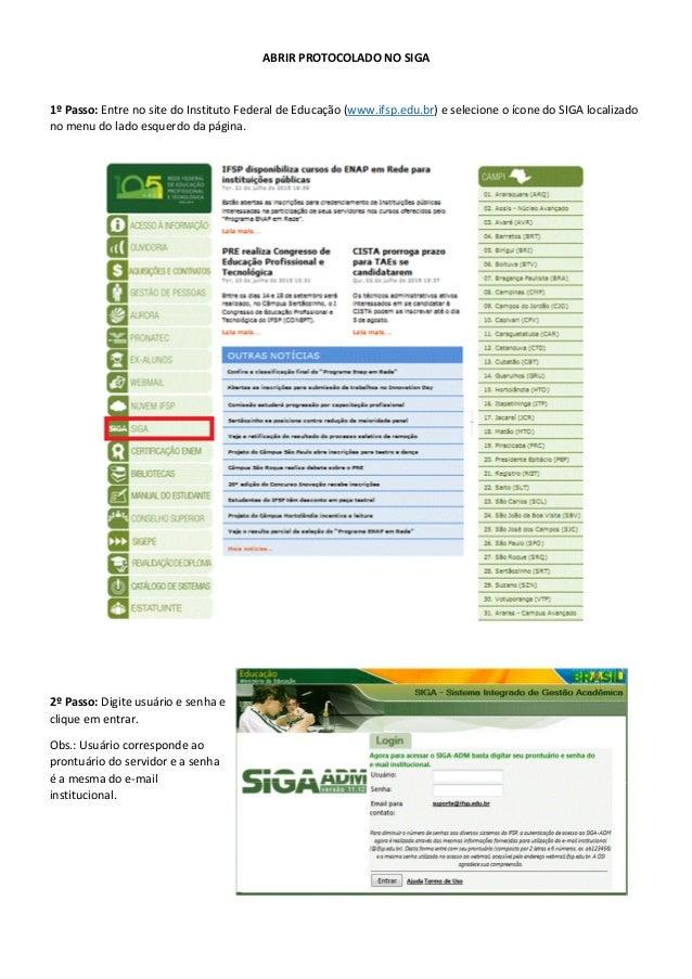ABRIR PROTOCOLADO NO SIGA 1º Passo: Entre no site do Instituto Federal de Educação (www.ifsp.edu.br) e selecione o ícone d...
