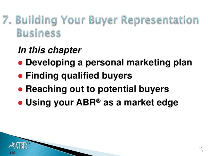 In this chapter        Developing a personal marketing plan        Finding qualified buyers        Reaching out to pote...