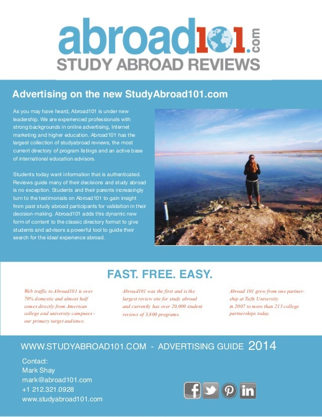 WWW.STUDYABROAD101.COM - ADVERTISING GUIDE Contact: Mark Shay mark@abroad101.com +1 212.321.0928 www.studyabroad101.com 20...