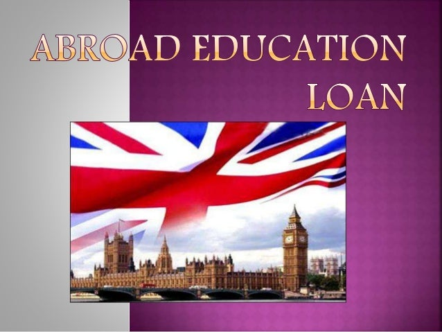 Study Education Loan to Study Abroad for Indian Students
