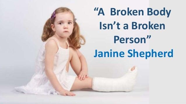 """""""A Broken Body Isn't a Broken Person"""" Janine Shepherd"""