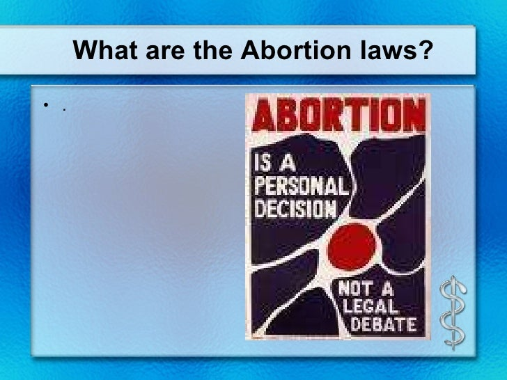 abortion should remain legal Debate about should abortion be banned: yes, abortion should be banned or abortion should remain legal.