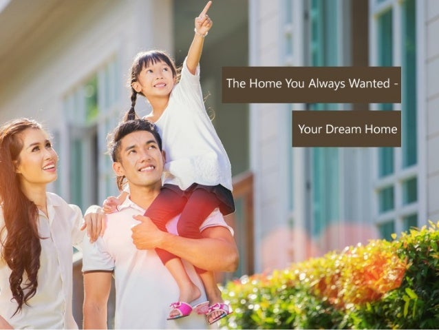 The Home You Always Wanted - Your Dream Home