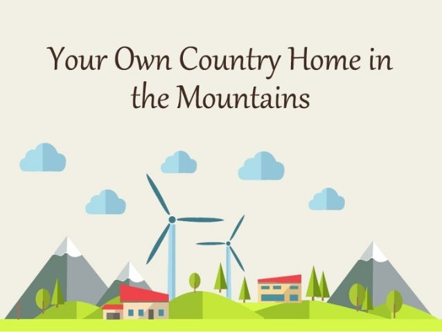 Your Own Country Home in the Mountains