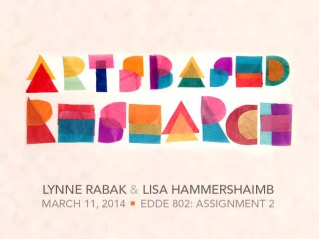 Arts-Based Research (ABR) is an umbrella term for many different approaches that combine scholarly inquiry and the arts. T...