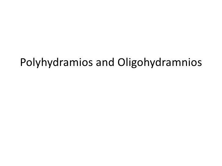 Polyhydramios and Oligohydramnios<br />