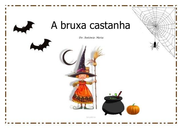 A bruxa castanha     De António Mota         bmadeira
