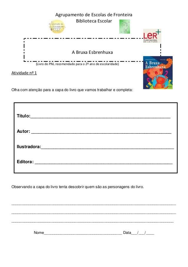 Agrupamento de Escolas de Fronteira  Biblioteca Escolar  A Bruxa Esbrenhuxa  (Livro do PNL recomendado para o 2º ano de es...