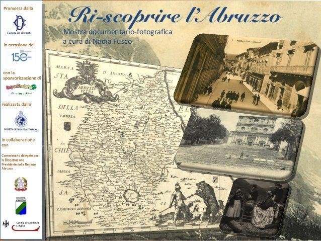 Ri-scoprire l'Abruzzo Mostra documentario-fotografica a cura di Nadia Fusco