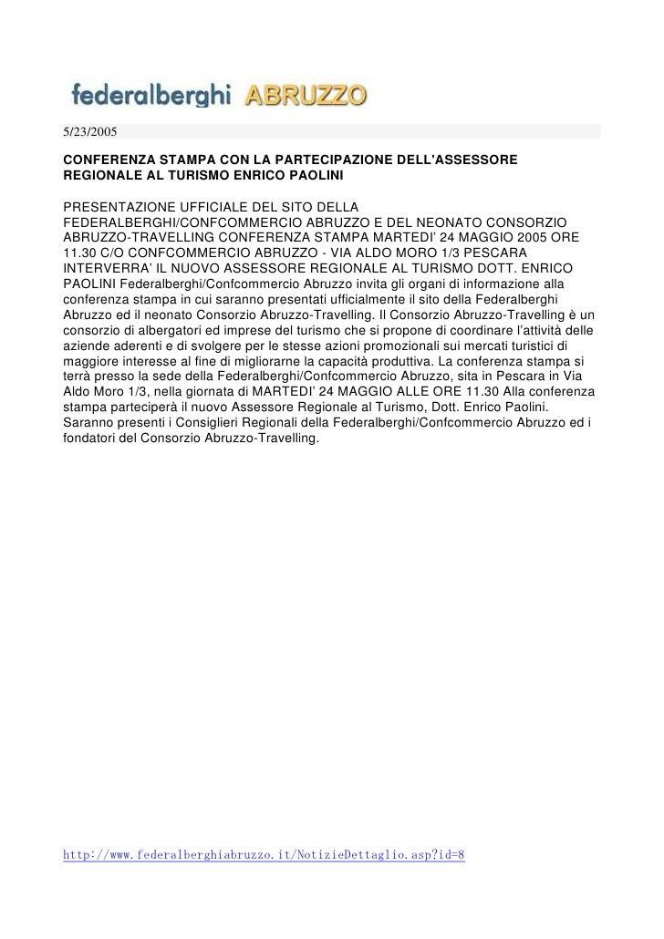5/23/2005  CONFERENZA STAMPA CON LA PARTECIPAZIONE DELL'ASSESSORE REGIONALE AL TURISMO ENRICO PAOLINI  PRESENTAZIONE UFFIC...