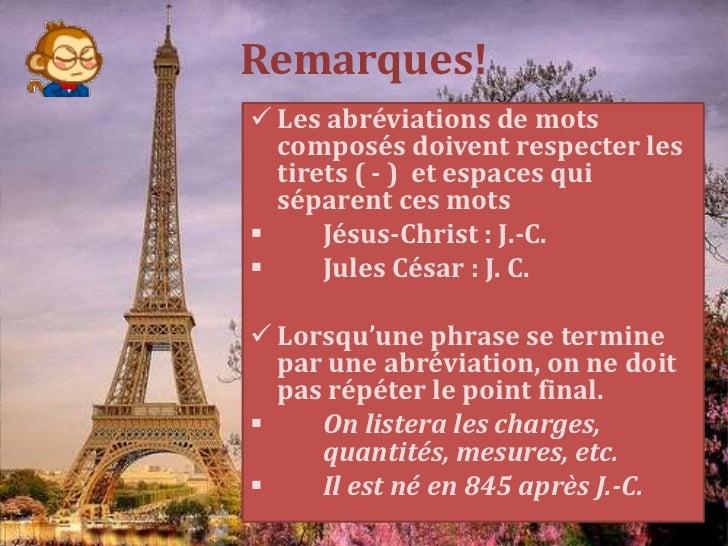 Remarques! Les abréviations de mots  composés doivent respecter les  tirets ( - ) et espaces qui  séparent ces mots     ...