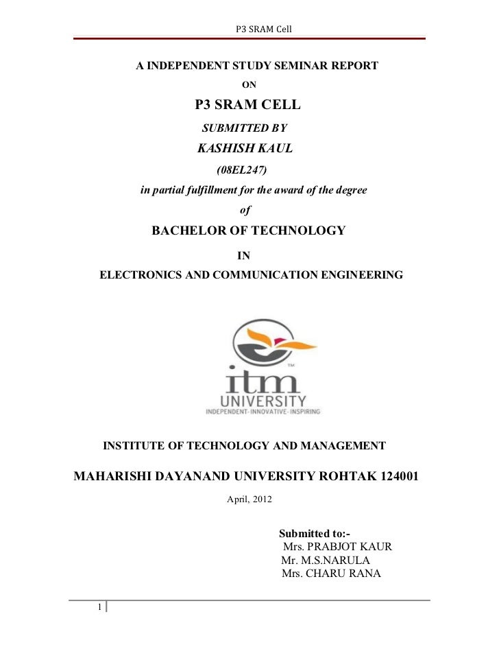 P3 SRAM Cell          A INDEPENDENT STUDY SEMINAR REPORT                                 ON                      P3 SRAM C...