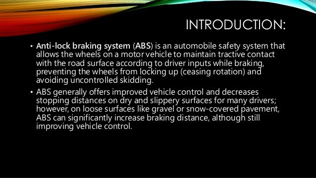 an overview of the abs or anti lock braking system Anti-lock braking systems in cars (abs) what are anti-lock braking systems (abs ) the main purpose of abs is to prevent skidding where loss of steering and.