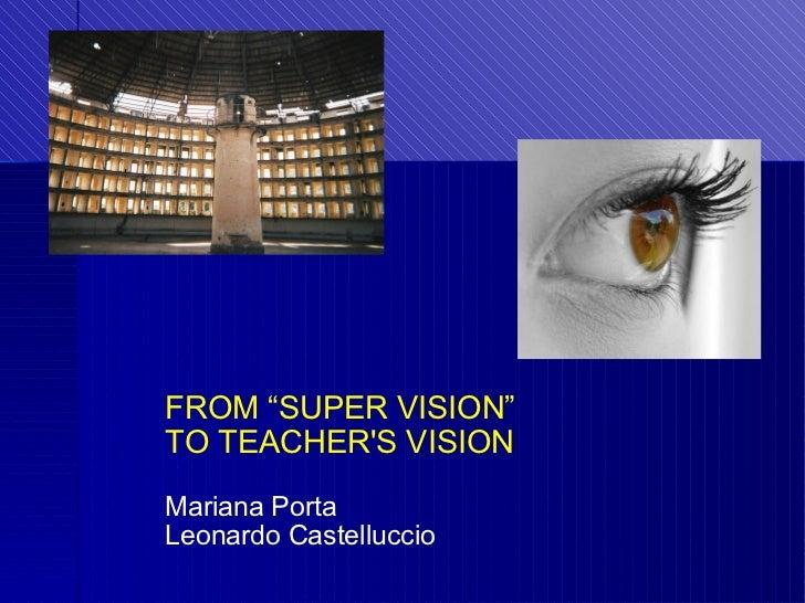 """FROM """"SUPER VISION"""" TO TEACHER'S VISION Mariana Porta Leonardo Castelluccio"""