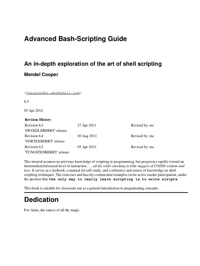Advanced Bash-Scripting Guide An in-depth exploration of the art of shell scripting Mendel Cooper <thegrendel.abs@gmail.co...