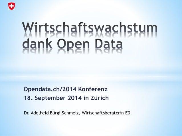 Opendata.ch/2014 Konferenz  18. September 2014 in Zürich  Dr. Adelheid Bürgi-Schmelz, Wirtschaftsberaterin EDI