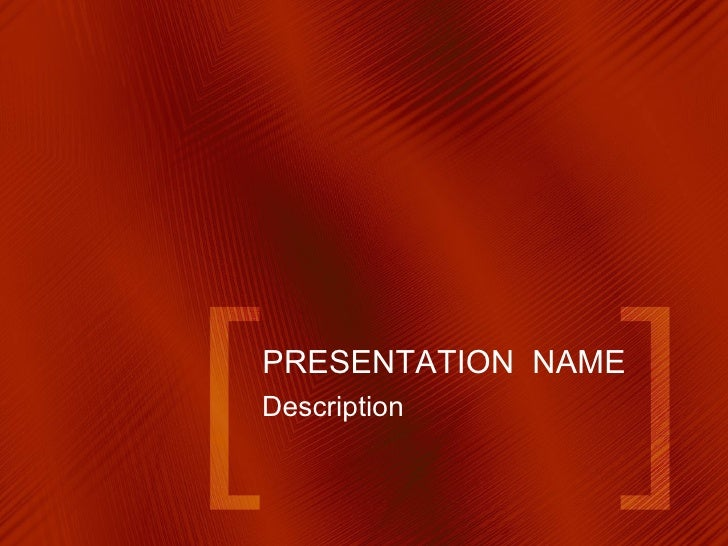 PRESENTATION  NAME Description