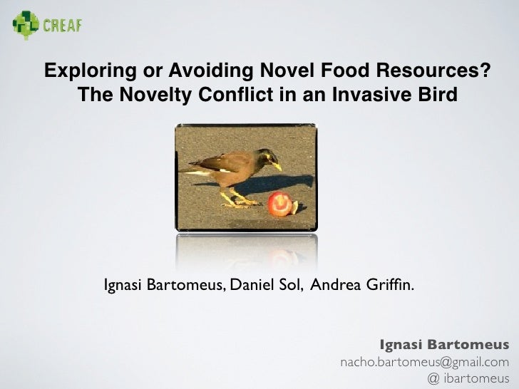 Exploring or Avoiding Novel Food Resources?   The Novelty Conflict in an Invasive Bird     Ignasi Bartomeus, Daniel Sol, An...