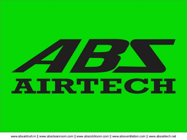 www.absairtceh.in || www.abscleanroom.com || www.abscoldroom.com || www.absventilation.com || www.absairtech.net Clean and...