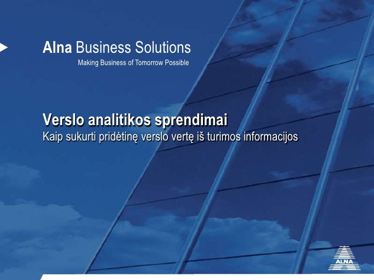 Verslo analitikos sprendimai<br />Kaip sukurti pridėtinę verslo vertę iš turimos informacijos<br />