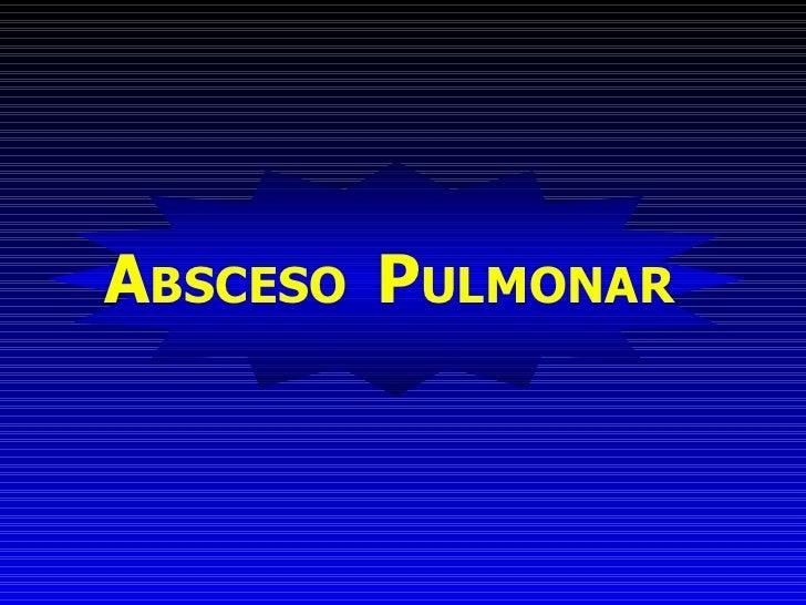 A BSCESO  P ULMONAR
