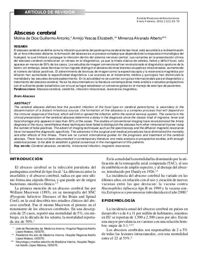 Molina de Dios Guillermo Antonio. Absceso cerebral Rev Mex Neuroci 2010; 11(1): 63-70 63 * Jefe de Residentes de Medicina ...