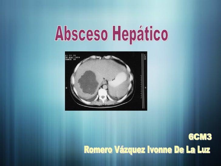 Absceso Hepático Romero Vázquez Ivonne De La Luz 6CM3