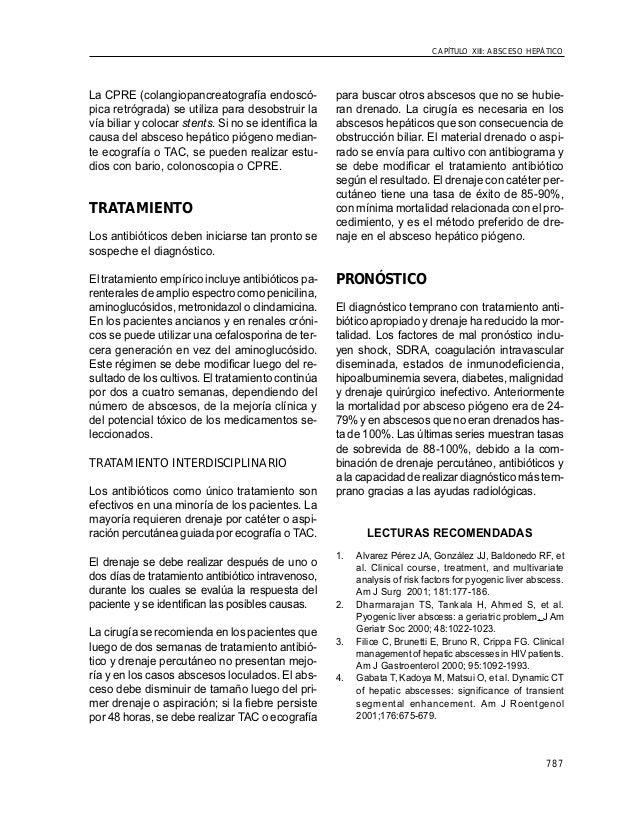 787 CAPÍTULO XIII: ABSCESO HEPÁTICO La CPRE (colangiopancreatografía endoscó- pica retrógrada) se utiliza para desobstruir...