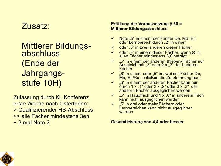 <ul><li>Zusatz: </li></ul><ul><li>Mittlerer Bildungs-abschluss </li></ul><ul><li>(Ende der  </li></ul><ul><li>Jahrgangs- <...