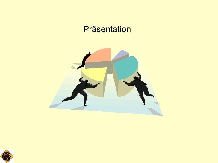 <ul><li>Präsentation </li></ul>