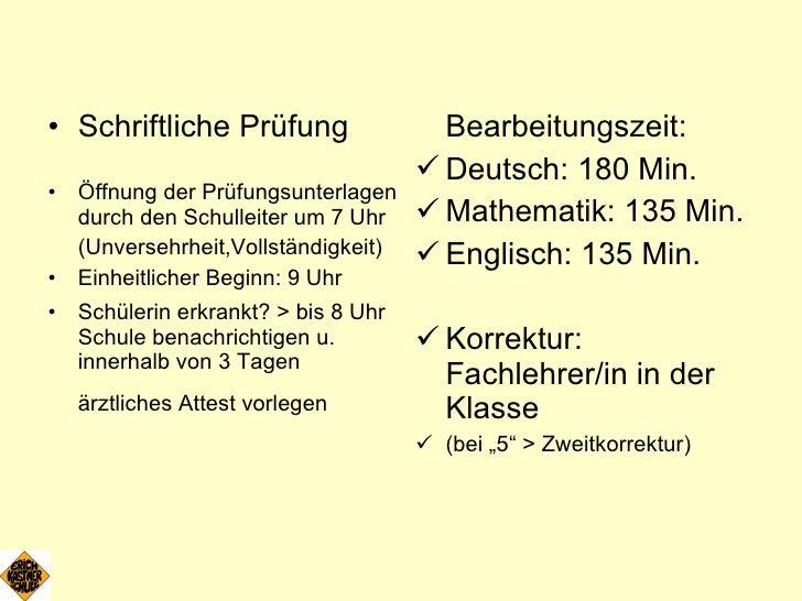 <ul><li>Schriftliche Prüfung </li></ul><ul><li>Öffnung der Prüfungsunterlagen durch den Schulleiter um 7 Uhr </li></ul><ul...