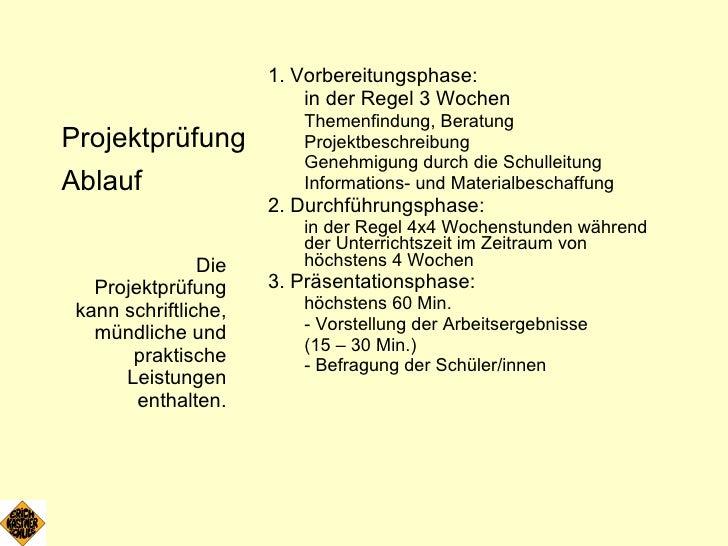 <ul><li>Projektprüfung </li></ul><ul><li>Ablauf </li></ul><ul><li>1. Vorbereitungsphase:  </li></ul><ul><li>in der Regel 3...